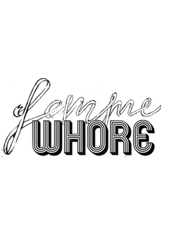"zine cover: ""femme"" in cursive font. ""whore"" in 1960s 3D style"