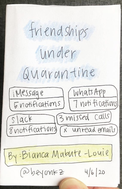 "photo of thumb holding zine, ""Friendships Under Quarantine."" handwritten title, drawings of social media platforms with unread messages."