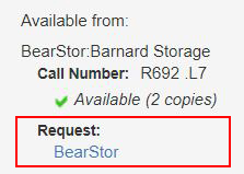 "The ""BearStor"" link is located in  ""Request"" Field in the item's online listing, under the Call Number."