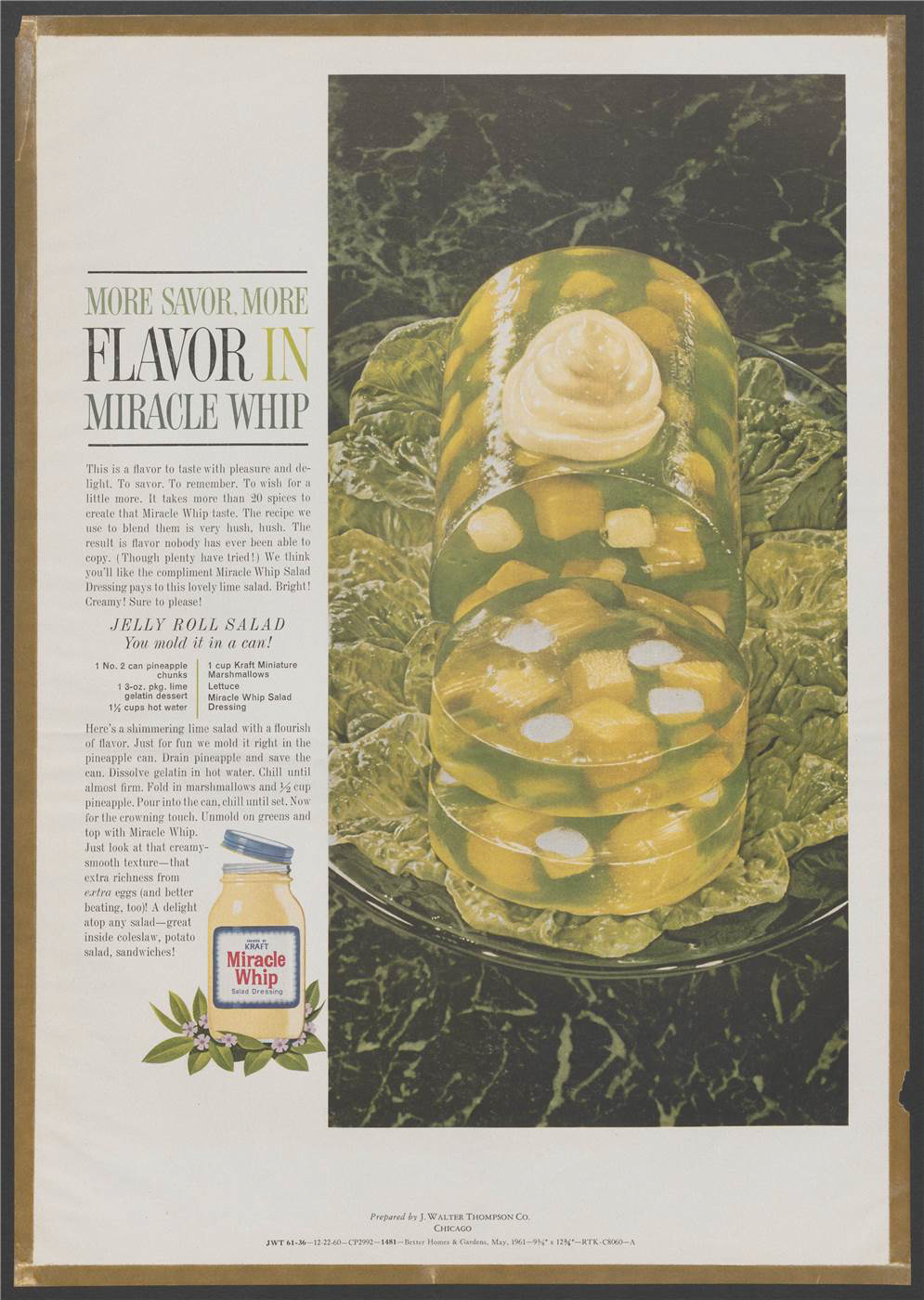 """More savor. More flavor in Miracle Whip"". A cylindrical, green gelatine salad topped with Miracle Whip, sitting on a bed of lettuce, and a jar of Miracle Whip are shown. Stresses the unique taste and secret recipe of Miracle Whip. Includes a recipe for the salad"