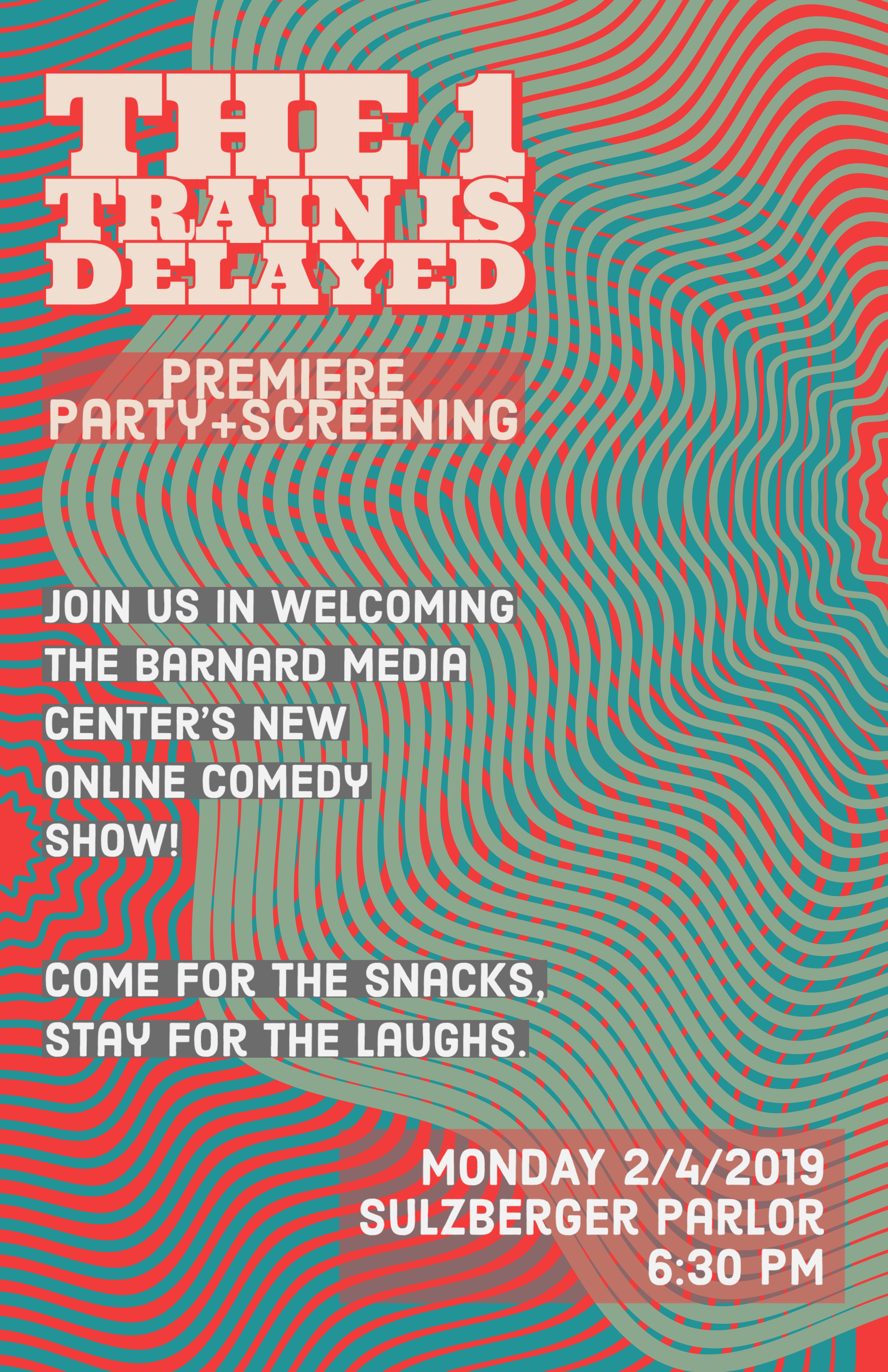 The 1 Train is Delayed: Premiere Party + Screening. Join us in welcoming the Barnard Media Center's new online comedy show! Come for the snacks, stay for the laughs.